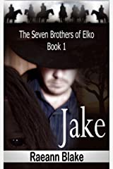 Jake (The Seven Brothers of Elko: Book One) Kindle Edition
