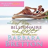 Her Bad Boy Billionaire Lover: Billionaire Lovers, Book 1