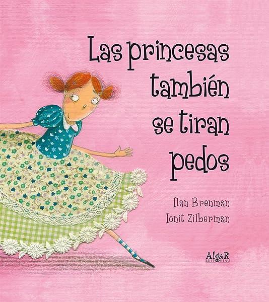 Las princesas también se tiran pedos - Libros para empoderar a las niñas - Mil ideas para regalar