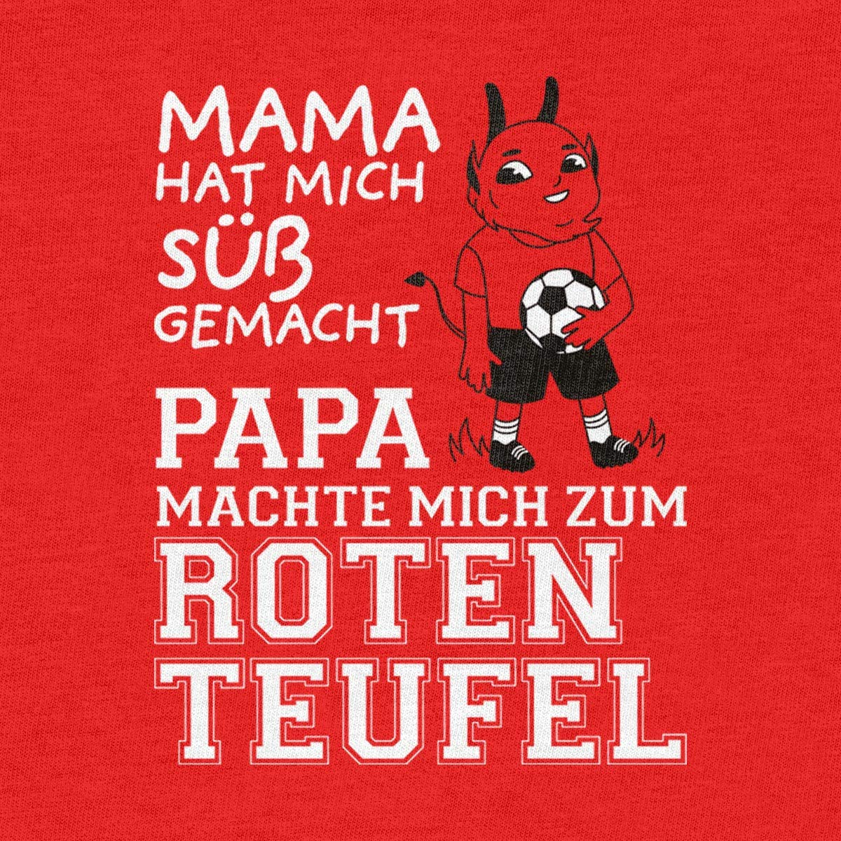 Papa machte Mich zum Roten Teufel Unisex Baby T-Shirt Gr Kaiserslautern 66-93
