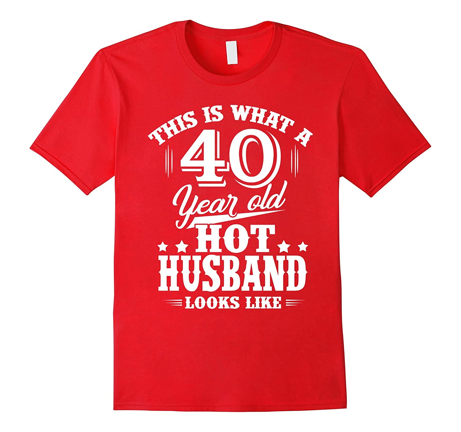 Meaning T Shirt For HusbandMen 40 Year Old Birthday Gifts PL Polozatee