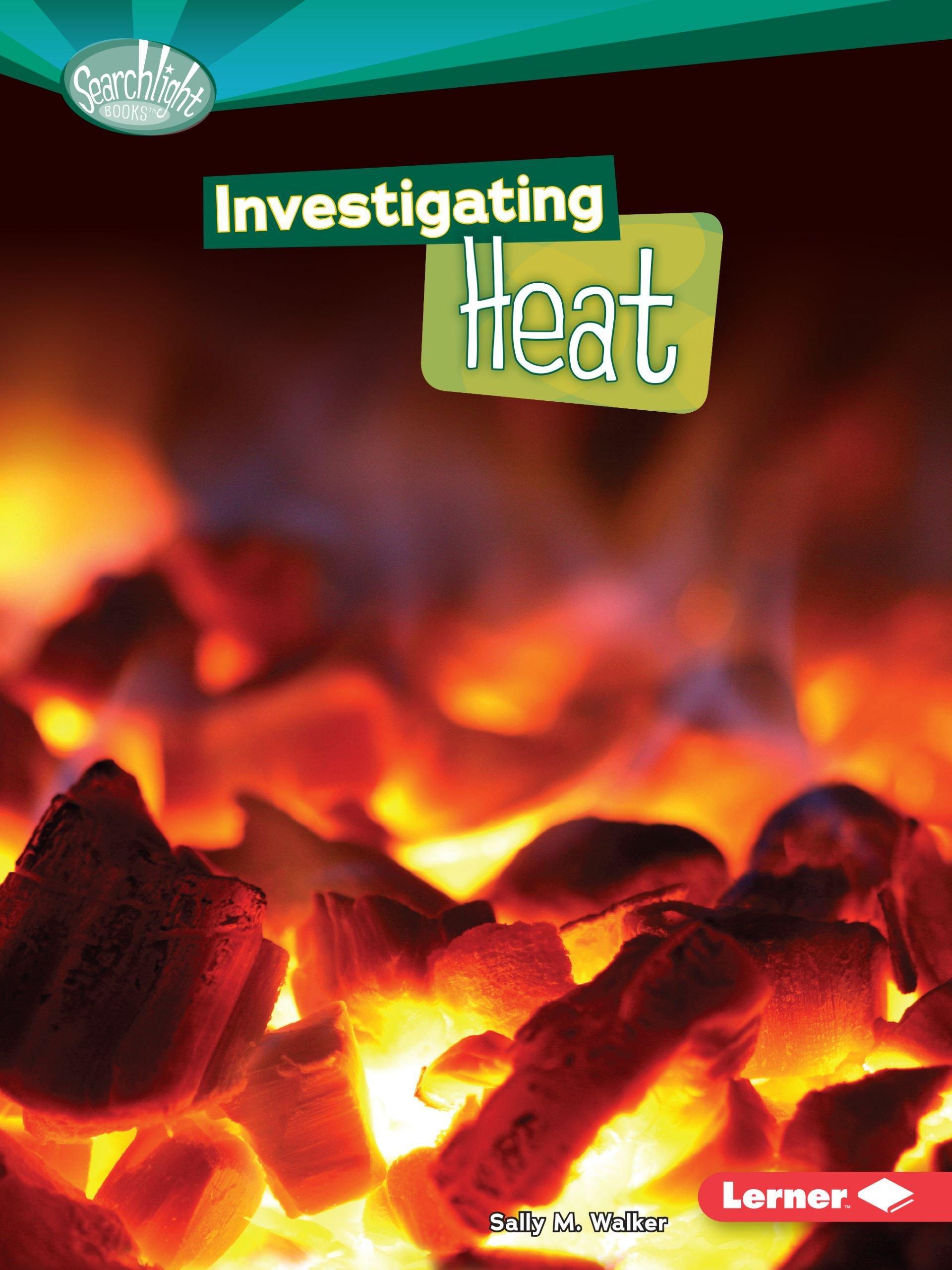 Investigating Heat (Searchlight Books)