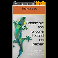 Assemble ton propre lézard en papier: DIY art du papier | Sculpture 3D | Patron PDF papercraft (Ecogami / sculpture en papier t. 32)