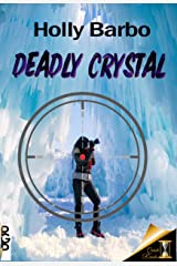 Deadly Crystal: A Crystal Snowflake (Quick Reads Book 5) Kindle Edition