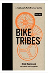 Bike Tribes: A Field Guide to North American Cyclists Hardcover