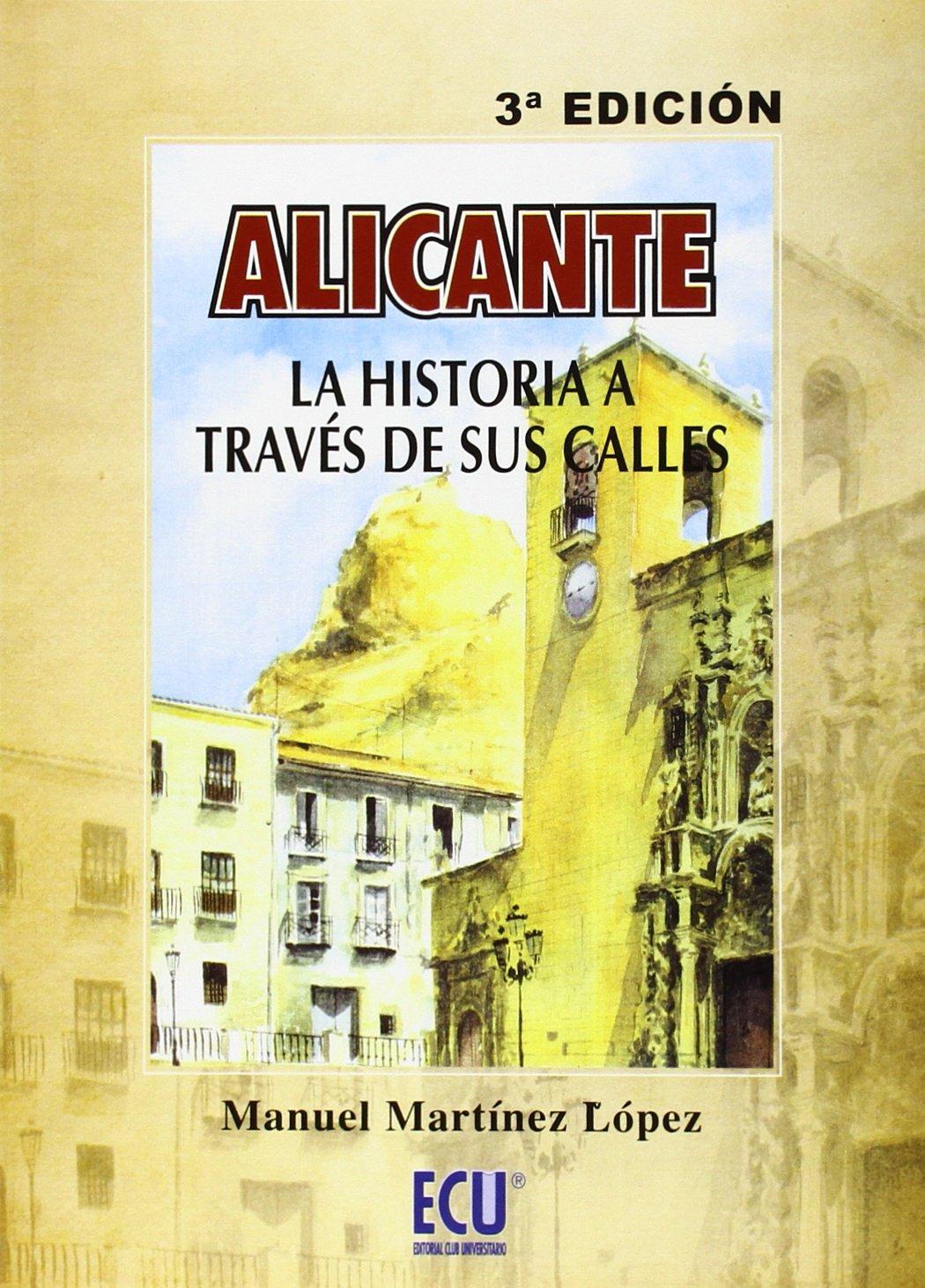 Read Online Alicante, la historia a través de sus calles   ebook