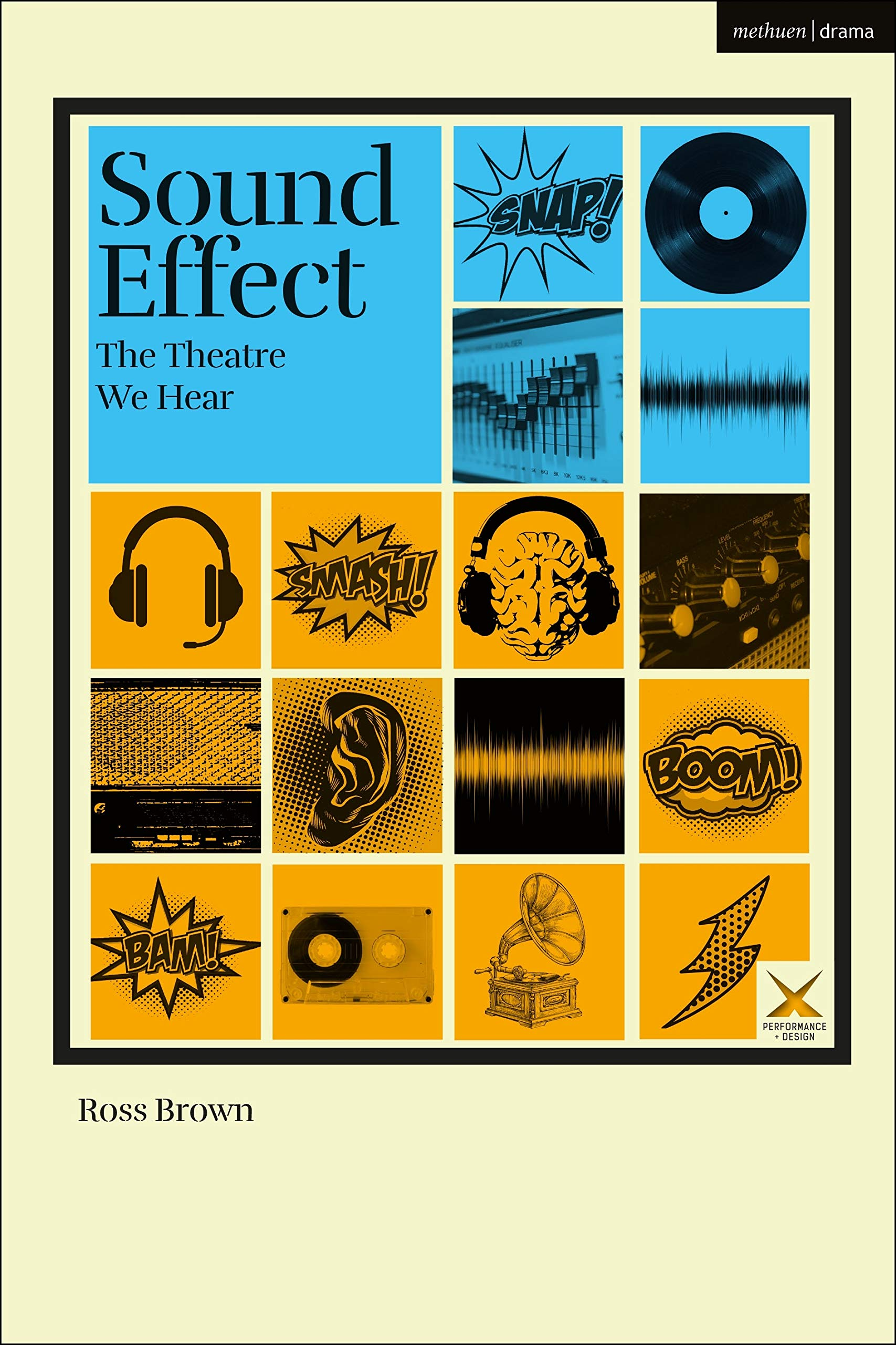 Sound Effect: The Theatre We Hear Performance and Design