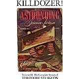 Killdozer!: Volume III: The Complete Stories of Theodore Sturgeon