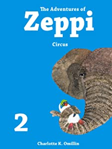 The Adventures of Zeppi - A Penguin Story - #2 Circus
