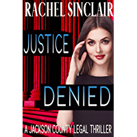 Justice Denied: Jackson County Legal Thriller #2 (English Edition)