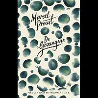 De gevangene (Marcel Proust - Op zoek naar de verloren tijd Book 5)