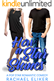 How a Star Shines (Pop Stars Romantic Comedy Book 2)