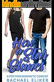 How a Star Shines (Pop Stars Romantic Comedy Book 2)