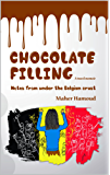 Chocolate Filling: Notes from under the Belgian crust (English Edition)