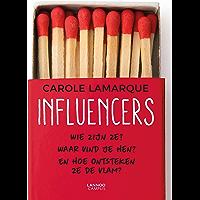 Influencers: Wie zijn ze? Waar vind je hen? En hoe ontsteken ze de vlam?