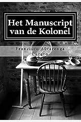 Het manuscript van de Kolonel: Francisco Alvarenga Lacayo (Dutch Edition) Kindle Edition