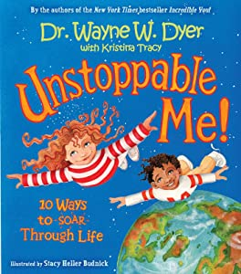Unstoppable Me!: 10 Ways to Soar Through Life