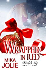 Wrapped in Red: A Small Town/Holiday/Christmas Romance (A Martha's Way Book 4) Kindle Edition