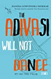 The Adivasi Will Not Dance: Stories (Old Edition)