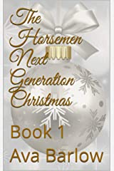 The Horsemen Next Generation Christmas: Book 1 Kindle Edition