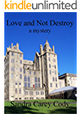 Love and Not Destroy
