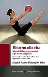 Ritorno alla vita: Metodo Pilates: gli esercizi e gli scritti originali (Quality paperbacks)