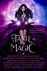 A Taste of Magic: Exclusive Scenes from the Hottest New Reverse Harem Paranormal & Fantasy Novels Kindle Edition