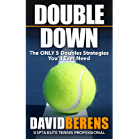 Double Down: The ONLY 5 Doubles Strategies You'll EVER Need (English Edition)