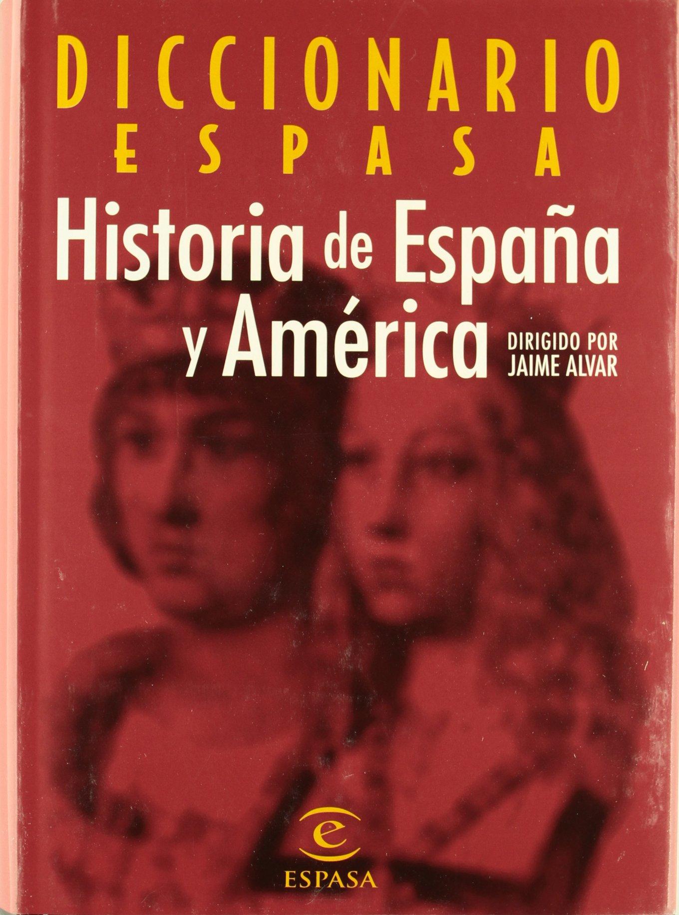 Diccionario Historia De Espana Y America (Spanish Edition) PDF