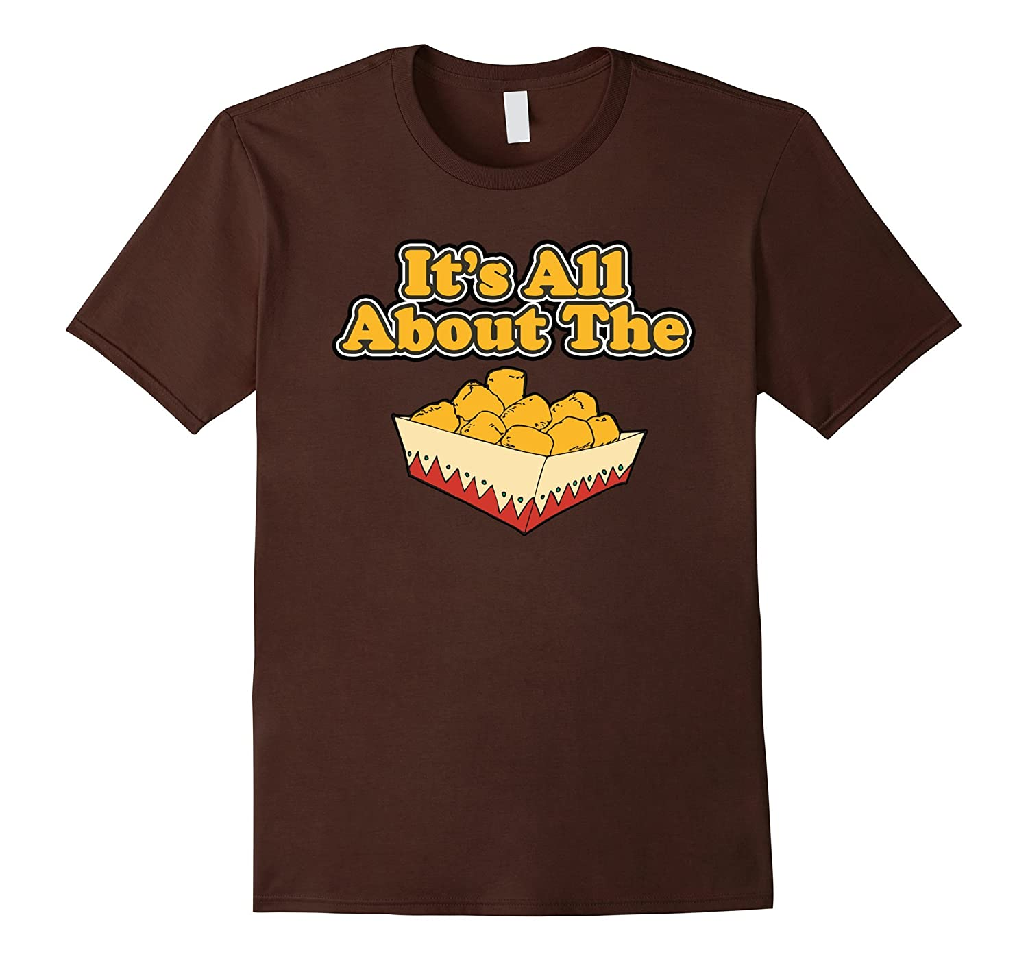 All About The Tater Tots Food Humor T-Shirt