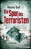 Die Spur des Terroristen: Kriminalroman