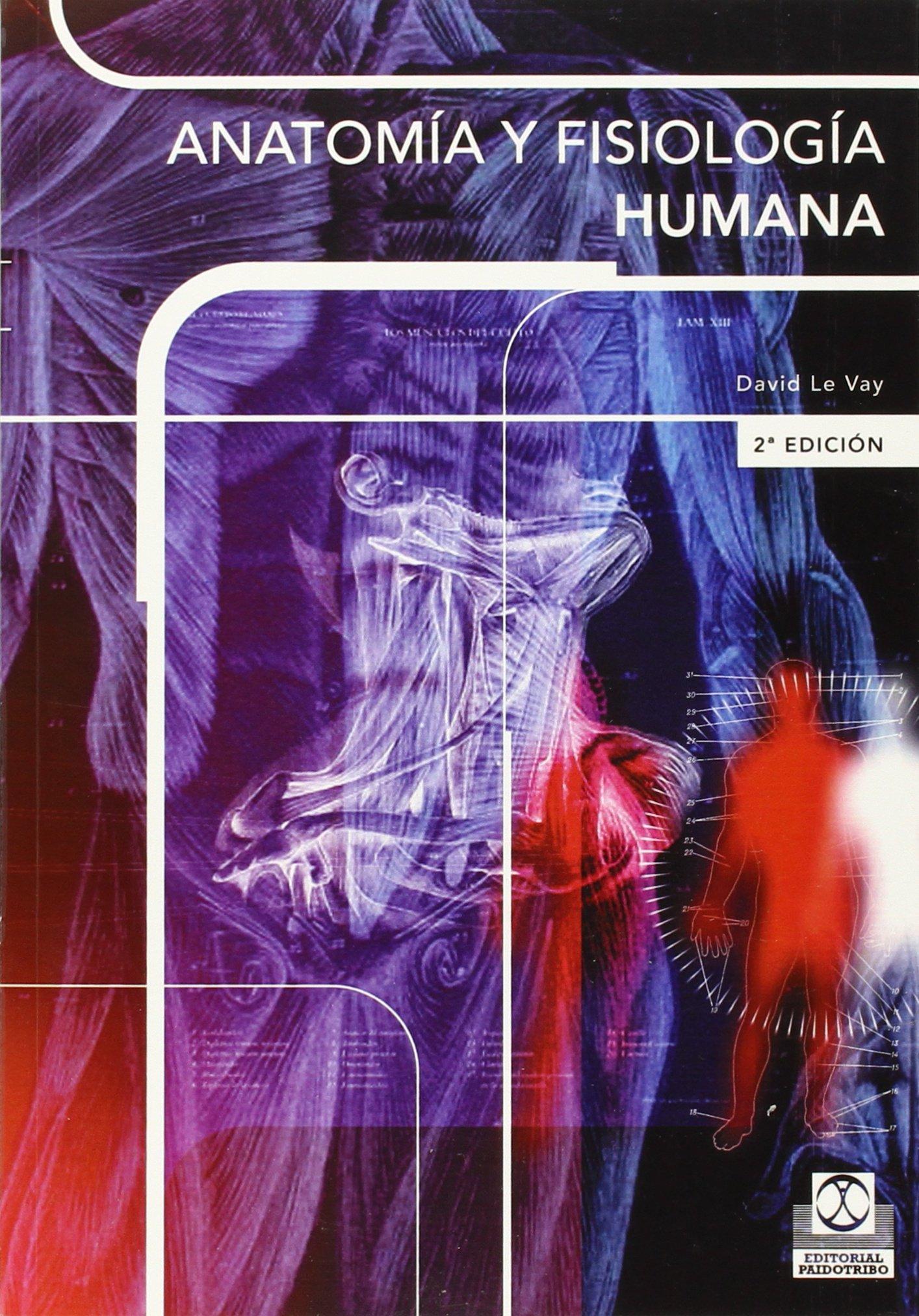 Anatomia y Fisiología Humana (Medicina): Amazon.es: David Le Vay: Libros