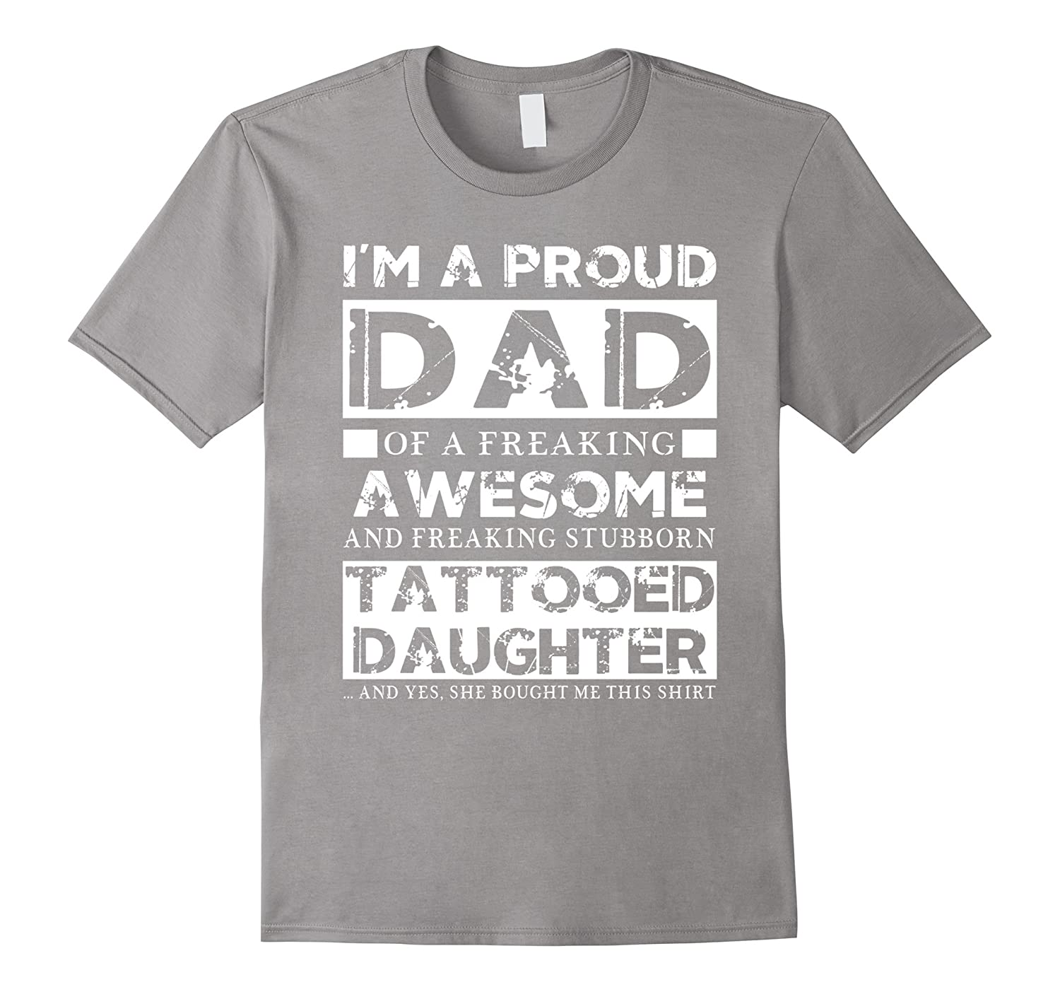 Mens Im A Proud Dad Of A Freaking Awesome Tattooed Daughter tee shirt Proud Dad T-Shirt-TD
