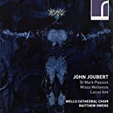 John Joubert: St Mark Passion; Missa Wellensis; Locus Iste [Wells Cathedral Choir; Matthew Owens] [Resonus Classics: RES10198]