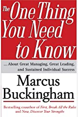 The One Thing You Need to Know: ... About Great Managing, Great Leading, and Sustained Individual Success Kindle Edition