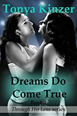 Dreams Do Come True (Through His Lens Book 1) Kindle Edition