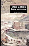 Early Modern Italy, 1550-1800: Three Seasons in European History (European Studies Series)