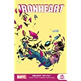 Ironheart: Meant To Fly (Ironheart (2018-2019) Book 1)