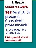 Concorso INPS: guida alla prova oggettiva attitudinale: 320 test risolti e commentati di carattere psicoattitudinale, logica, competenze linguistiche
