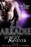 Forget Me Never (Pt 1): The Search For A Vampire (Parched Book 9)