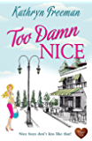 Too Damn Nice (Choc Lit): A wonderful romance. The perfect summer read!