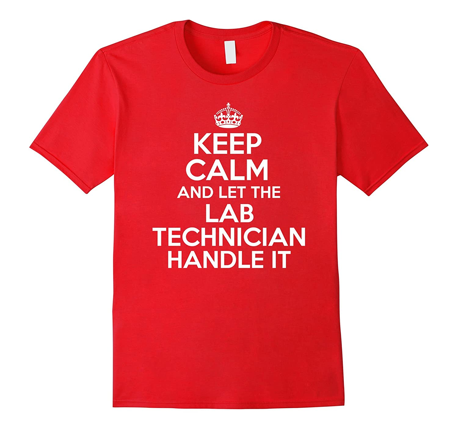 Keep calm and let the LAB TECHNICIAN handle it-PL