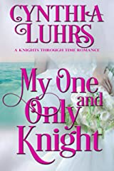 My One and Only Knight: Lighthearted Time Travel Romance (A Knights Through Time Romance Book 8) Kindle Edition