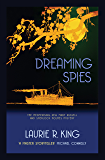 Dreaming Spies (A Mary Russell & Sherlock Holmes Myster)