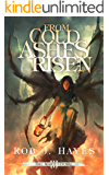 From Cold Ashes Risen (The War Eternal Book 3)