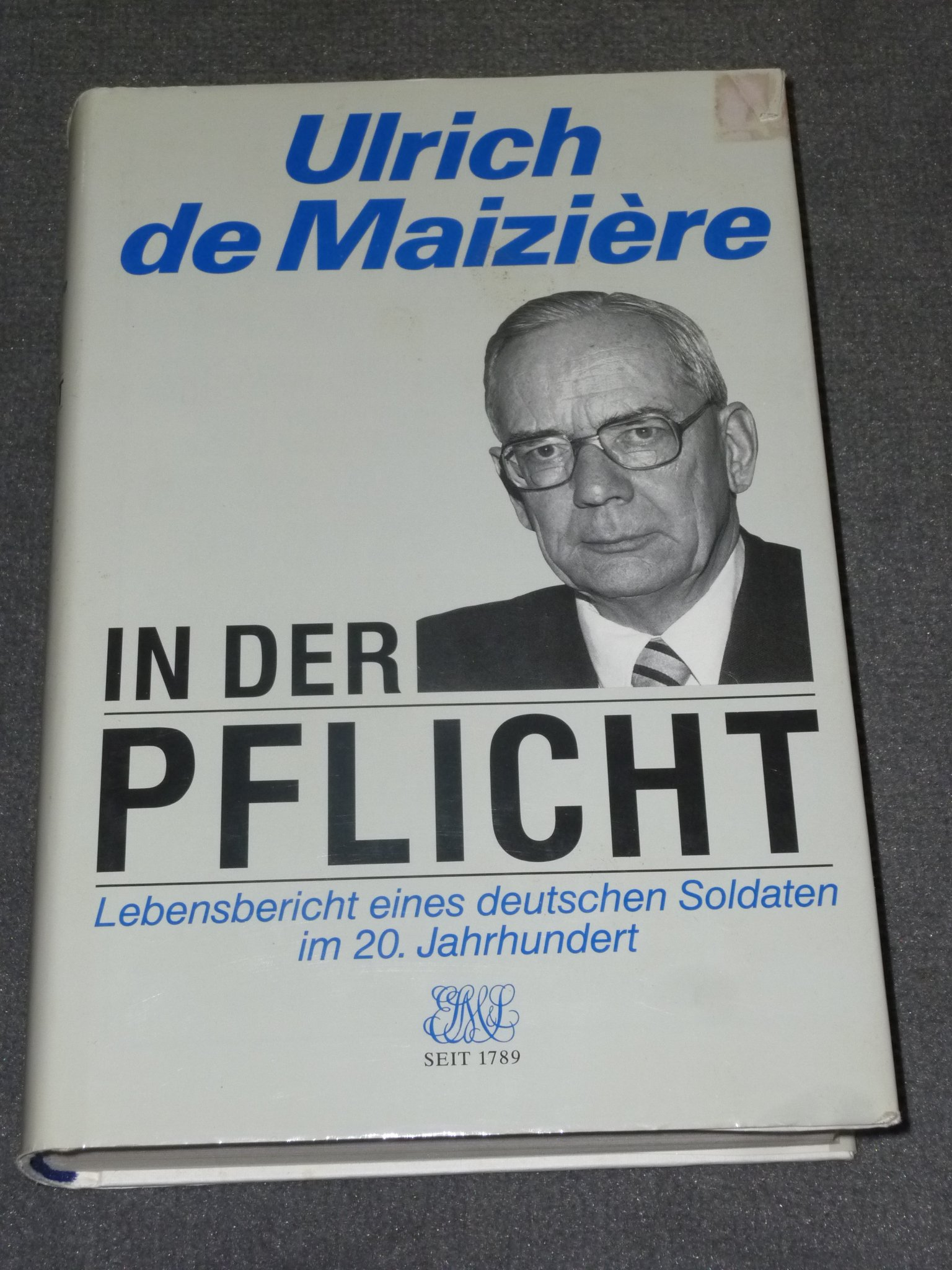 In der Pflicht: Lebensbericht eines deutschen Soldaten im 20. Jahrhundert