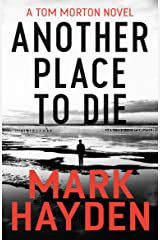 Another Place to Die (Tom Morton Book 2) Kindle Edition