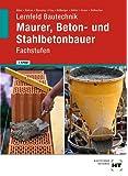 Lernfeld Bautechnik Maurer, Beton- und Stahlbetonbauer Fachstufen