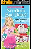 No More Bad Dates: A romantic comedy of love, friendship... and tea (High Tea Book 1) (Cozy Cottage Café 5)