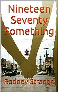 Nineteen Seventy Something